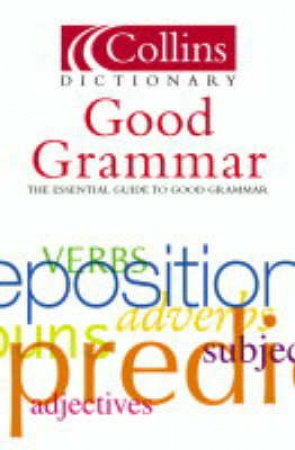Collins Dictionary: Good Grammar by Graham King