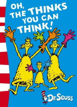Dr Seuss: Oh The Thinks You Can Think!