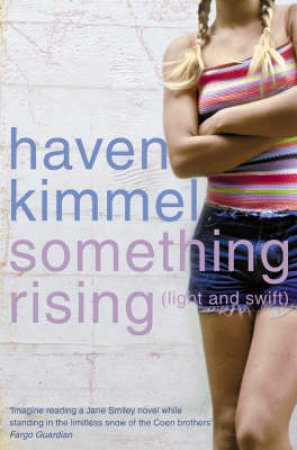 Something Rising (Light And Swift) by Haven Kimmel