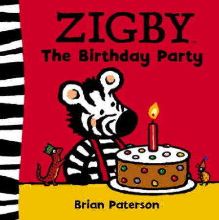 Zigby :The Birthday Party by Brian Paterson