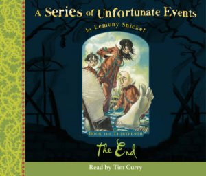 A Series of Unfortunate Events: The End by Lemony Snicket
