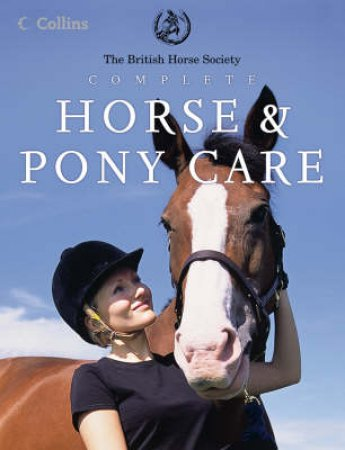 British Horse Society: Complete Horse & Pony Care by British Horse Society