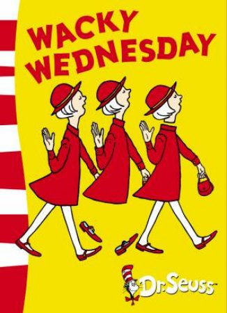 Dr Seuss: Wacky Wednesday by Dr Seuss