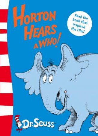 Dr Suess: Horton Hears A Who! by Dr Seuss