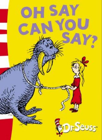 Dr Suess: Oh Say Can You Say? by Dr Seuss