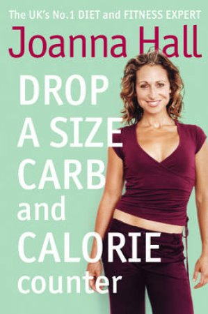 Drop A Size Carb And Calorie Counter by Joanna Hall