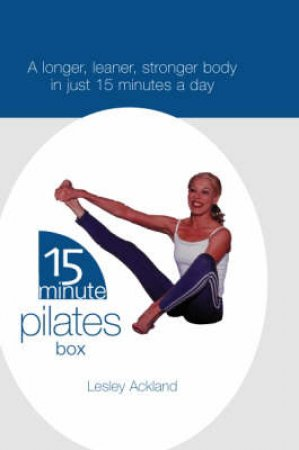 15 Minute Pilates Box by Lesley Ackland