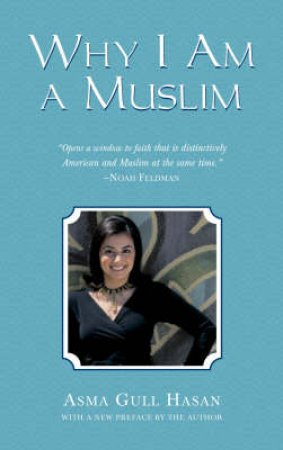 Why I Am A Muslim by Asna Hasan