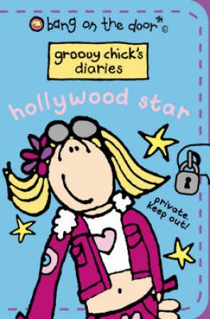 Bang On The Door: Groovy Chick's Diaries: Hollywood Star by Various