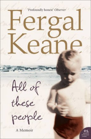 All Of These People: A Memoir by Fergal Keane