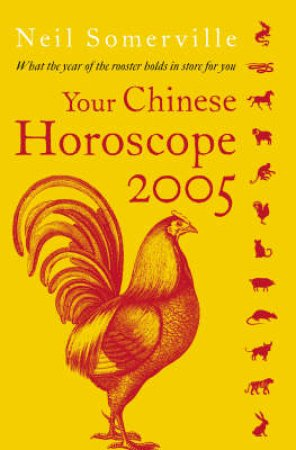 Your Chinese Horoscope 2005 by Neil Somerville