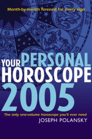 Your Personal Horoscope 2005 by Joseph Polansky