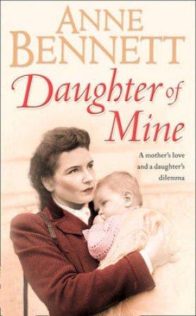 Daughter Of Mine by Anne Bennett