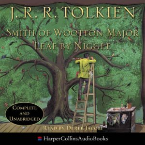 Smith Of Wootton Major & Leaf By Niggle - CD - Unabridged by J R R Tolkien