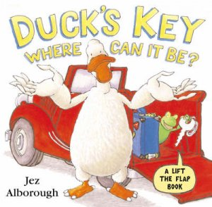 Duck's Key - Where Can It Be? by Jez Alborough