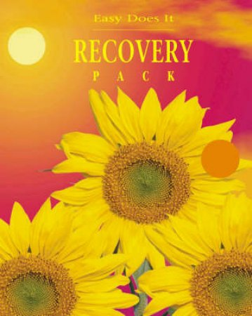 Easy Does It Recovery Pack by Mary Faulkner