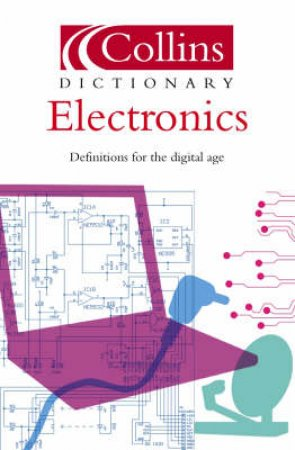 Collins Dictionary Of Electronics - 2 Ed by Ian Sinclair