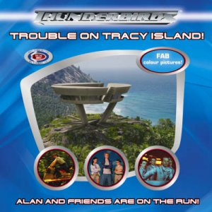Thunderbirds: Trouble On Tracy Island: Photo Guide by Unknown