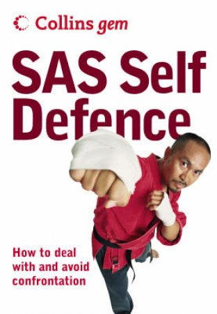 Collins Gem: SAS Self Defence: How To Deal With And Avoid Confrontation by Barry Davies