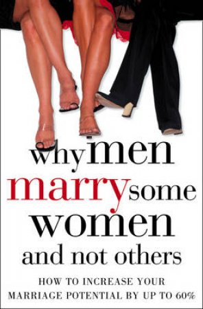 Why Men Marry Some Women And Not Others by John T Molloy