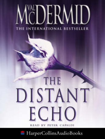 The Distant Echo - Cassette by Val McDermid