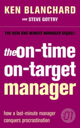 The On-Time On-Target Manager by Ken Blanchard & Steve Gottry