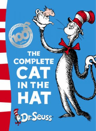 The Complete Cat In The Hat - Collector's Edition by Dr Seuss