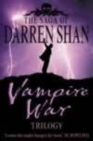 Saga Of Darren Shan: Vampire War Trilogy by Darren Shan