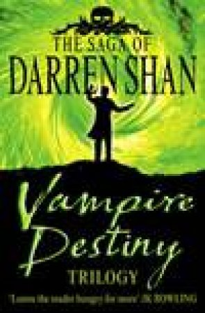 Saga Of Darren Shan: Vampire Destiny Trilogy by Darren Shan
