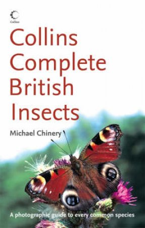 Collins: Complete British Insects by Michael Chinery