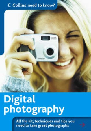 Collins Need To Know?: Digital Photography by Collins