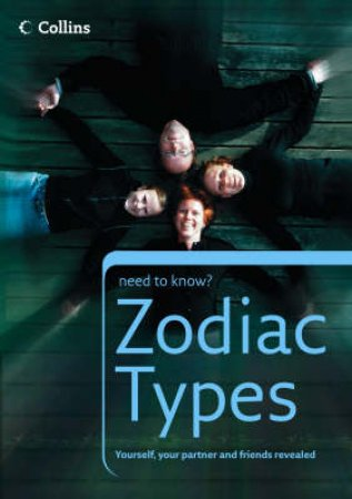 Collins Need To Know?: Zodiac Types by Unknown