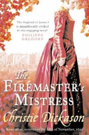 The Firemasters Mistress by Christie Dickason
