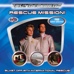 Thunderbirds: Rescue Mission: Photo Guide by Unknown