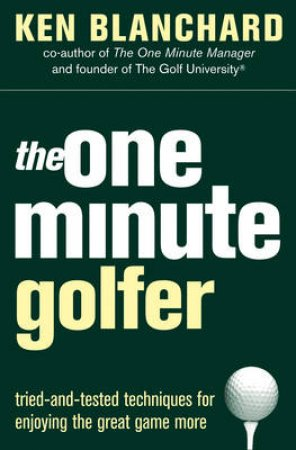 The One Minute Golfer by Kenneth Blanchard
