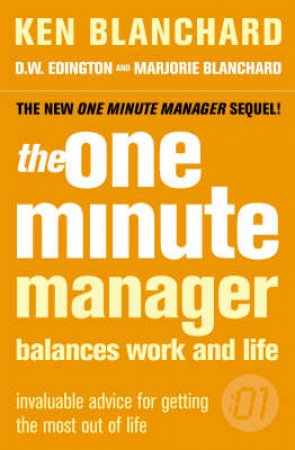 The One Minute Manager Balances Work And Life by K Blanchard