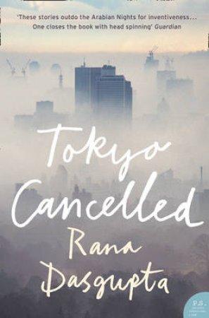 Tokyo Cancelled by Rana Dasgupta