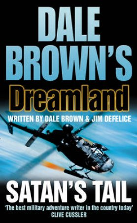 Dale Brown's Dreamland: Satan's Tail by Dale Brown & Jim DeFelice