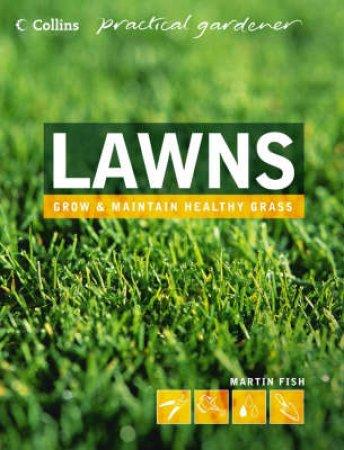Collins Practical Gardener: Lawns by Martin Fish
