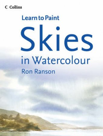 Learn To Paint: Skies In Watercolour by Ron Ranson