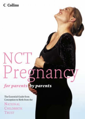 National Childbirth Trust: The Complete Book Of Pregnancy by Daphne Metland