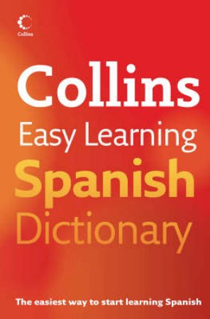 Collins Spanish Easy Learning Dictionary by Unknown