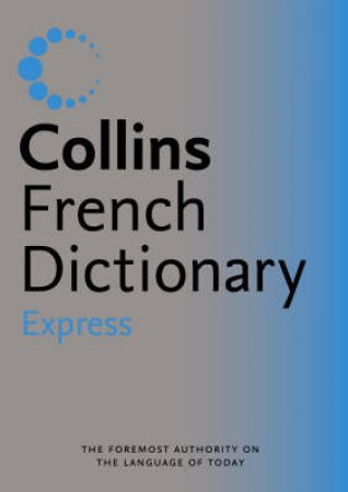 Collins Express French Dictionary by Unknown