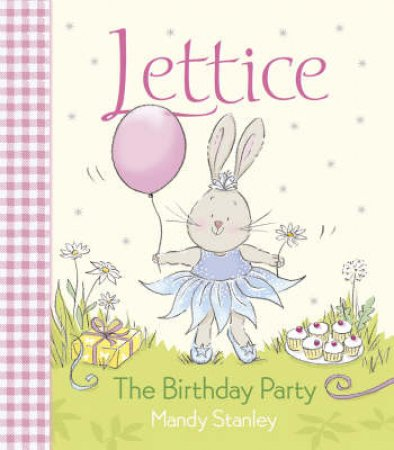 Lettice: The Birthday Party by Mandy Stanley