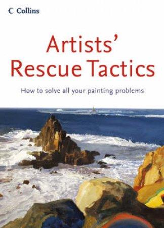 Artist's Rescue Tactics by The Artist Magazine