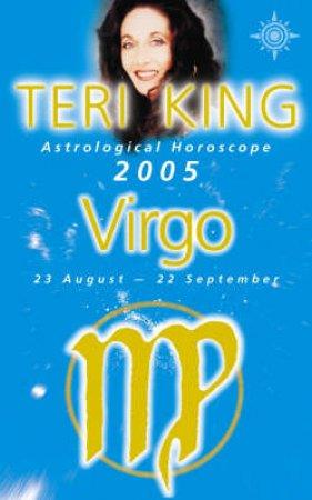 Teri King Astrological Horoscope: Virgo 2005 by Teri King