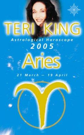 Teri King Astrological Horoscope: Aries 2005 by Teri King