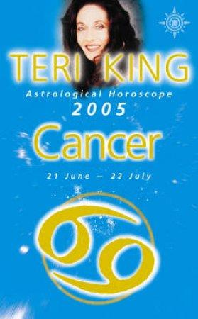 Teri King Astrological Horoscope: Cancer 2005 by Teri King