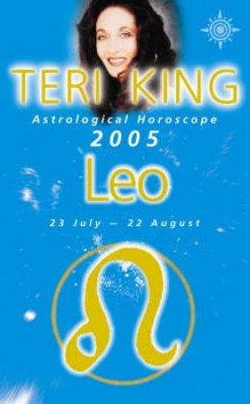 Teri King Astrological Horoscope: Leo 2005 by Teri King