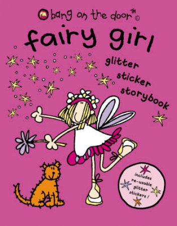 Bang On The Door: Fairy Girl: Glitter Sticker Storybook by Unknown